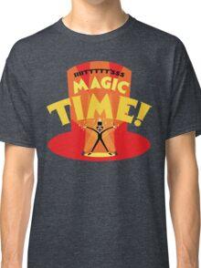 IIIITTTTT'SSS MAGIC TIME! Classic T-Shirt