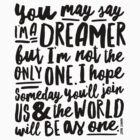Imagine - Part II - You May Say I'm A Dreamer by TheLoveShop