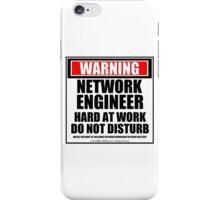 Warning Network Engineer Hard At Work Do Not Disturb iPhone Case/Skin