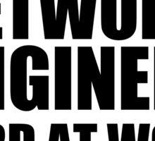 Warning Network Engineer Hard At Work Do Not Disturb Sticker