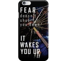 Fear Doesn't Shut You Down iPhone Case/Skin