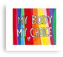 My Body My Choice Metal Print