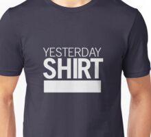 YESTERDAY SHIRT Unisex T-Shirt
