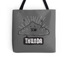 Thunda 4 Dunda! Tote Bag