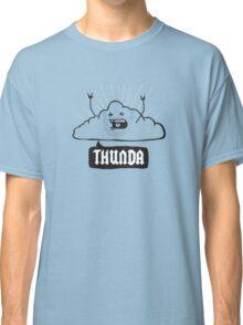 Thunda 4 Dunda! Classic T-Shirt