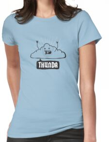 Thunda 4 Dunda! Womens Fitted T-Shirt