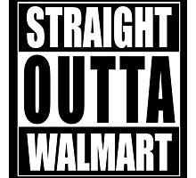 Straight Outta Walmart Photographic Print