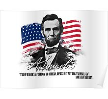 "Abraham Lincoln ""Those who deny freedom to others"" Poster"