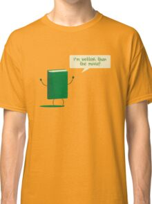 Better than the Movie Classic T-Shirt