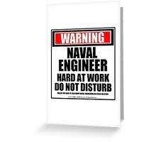 Warning Naval Engineer Hard At Work Do Not Disturb Greeting Card