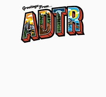 Greetings From ADTR Unisex T-Shirt