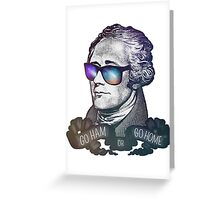 Hamilton: Go Ham or Go Home! Greeting Card