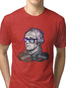 Hamilton: Go Ham or Go Home! Tri-blend T-Shirt
