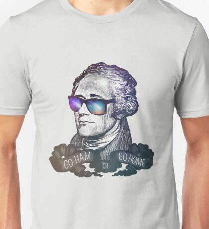 Hamilton: Go Ham or Go Home! Unisex T-Shirt