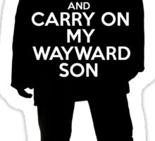 Dean Winchester - Keep Calm and Carry On My Wayward Son Sticker
