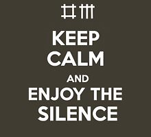 Keep Calm and Enjoy the Silence T-Shirt