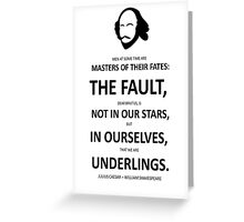 Shakespeare The Fault is not in Our Stars  Greeting Card