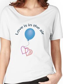 Love is in the air ... Women's Relaxed Fit T-Shirt