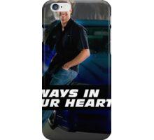 PAUL WALKER ALWAYS IN OUR HEARTS iPhone Case/Skin