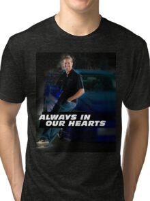 PAUL WALKER ALWAYS IN OUR HEARTS Tri-blend T-Shirt