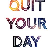 Don't Quit Your Daydream by tiffani revels