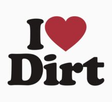I Love Dirt				 by iheart