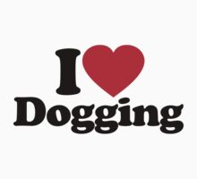 I Love Dogging		 by iheart