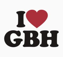 I Love GBH				 by iheart