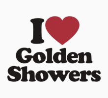 I Love Golden Showers	 by iheart