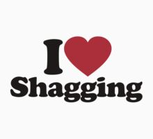 I Love Shagging		 by iheart