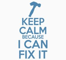 Keep Calm because I Can Fix It Kids Clothes