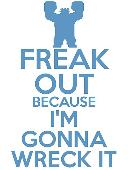 Freak Out because I'm Gonna Wreck It by RJ Balde