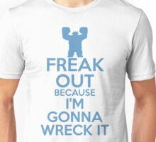 Freak Out because I'm Gonna Wreck It Unisex T-Shirt