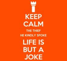 Keep Calm, The Thief He Kindly Spoke. Life Is But a Joke Kids Clothes