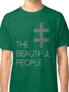 The Beautiful People Classic T-Shirt