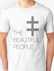 The Beautiful People Unisex T-Shirt