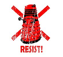 Resist the Daleks! Photographic Print