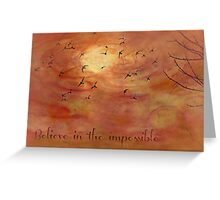 Believe in the impossible - greeting card Greeting Card
