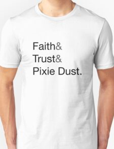 Faith & Trust & Pixie Dust T-Shirt