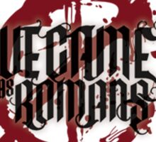 We Came as Romans Sticker