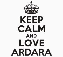 Keep Calm and Love ARDARA by priscilajii