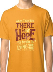 There is hope Classic T-Shirt