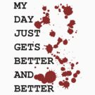 My day just gets better and better 2 - Daryl Dixon quotes - walking dead by moonshine and lollipops