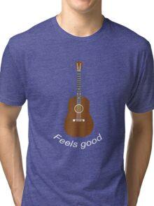 Guitar feels good w Tri-blend T-Shirt