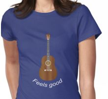 Guitar feels good w Womens Fitted T-Shirt