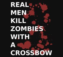 Walking Dead - real men kill zombies with a crossbow by moonshine and lollipops