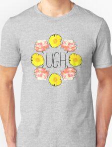 Floral Ugh Unisex T-Shirt