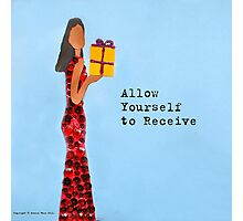 Allow Yourself to Receive Photographic Print