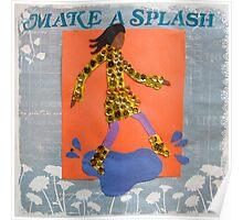 Make A Splash Poster
