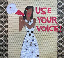Use Your Voice by monickhalm
